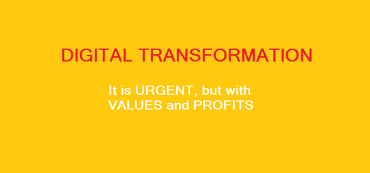 Digital Transformation Urgent Values Profits