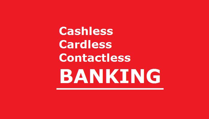 cashless cardless banking