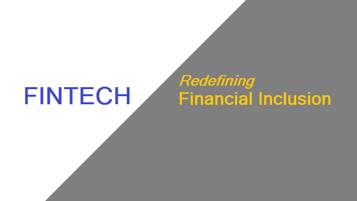 fintech redefining financial inclusion