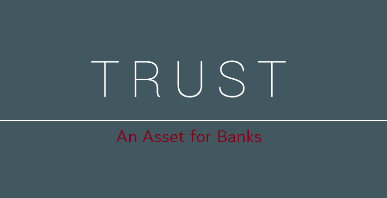 Trust - An Asset for Banks